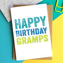 Happy Birthday Gramps Greetings Card