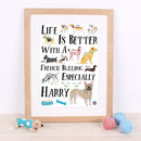 Life Is Better With A French Bulldog Personalised Print