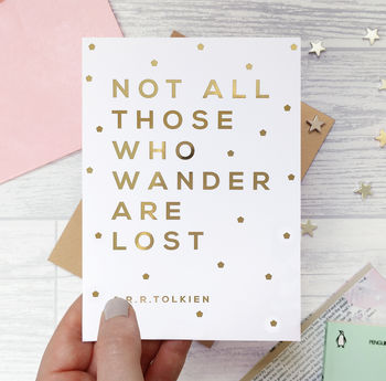 Gold Foil 'Not All Those Who Wander' Leaving Card