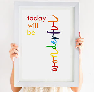 'Today Will Be Wonderful' Rainbow Print - pictures & prints for children