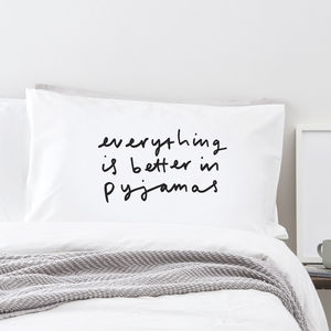 Better In Pyjamas Pillow Case - bedroom