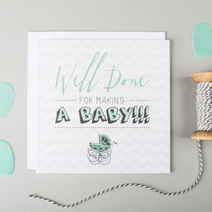 'Well Done For Making A Baby' Card - shop by category