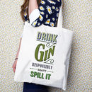 'Drink Gin Responsibly' Gin Tote Bag