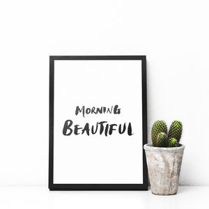 'Morning Beautiful' Typography Print