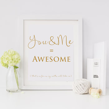You And Me = Awesome Print