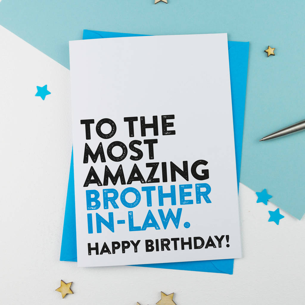 Most Amazing Brother In Law Birthday Card By A Is For Alphabet