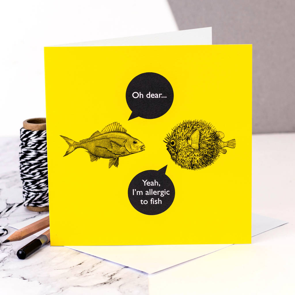 Funny card 39 yeah i 39 m allergic to fish 39 by coulson macleod for Allergic to fish