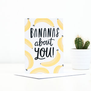 'Bananas About You' Greetings Card - anniversary cards