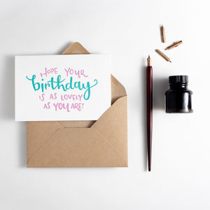 'Birthday Is As Lovely As You Are' Letterpress Card