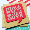 Funny Papercut Christmas Card 'Mince Pies Over Guys'