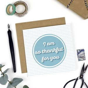 I Am So Thankful For You Card - thank you cards