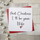 Next Christmas I'll Be Your Wife Script Card