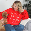 Women's Slogan Christmas Jumper - Totally On The Naughty List Christmas Jumper - Funny Christmas Jumper From Rock On Ruby