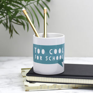 Too Cool For School Pen Pot - desk accessories
