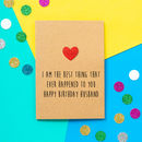 'Best Thing To Happen' Funny Husband Birthday Card