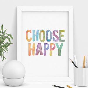 'Choose Happy' Inspirational Watercolour Print - typography