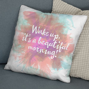 'Beautiful Morning' Positive Quote Print Cushion - birthday gifts