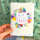 All The Feels Card