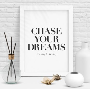 'Chase Your Dreams In High Heels' Typography Print
