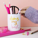 'Doing My Best' Pencil Pot
