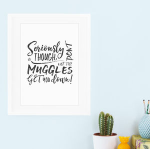 Harry Potter Print : Don't Let The Muggles Get You Down - film & tv