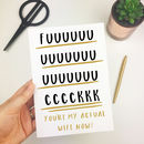Rude Adult Humour 'You're My Wife Now' Wedding Card
