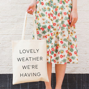 'Lovely Weather We're Having' Tote Bag