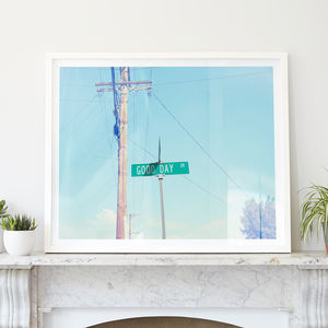 'Good Day' American Street Sign Photographic Print - maps & locations