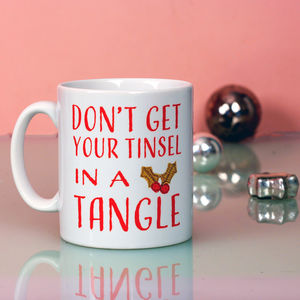 'Don't Get Your Tinsel In A Tangle' Christmas Mug - dining room