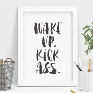 'Wake Up Kick Ass' Art Print