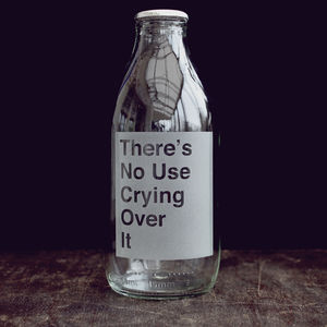 Etched 'There's No Use Crying Over It' Milk Bottle - storage & organisers