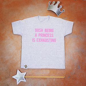Gosh Being A Princess T Shirt
