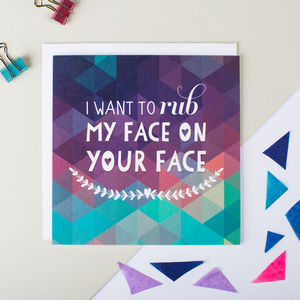 'I Want To Rub My Face On Your Face' Anniversary Card - funny cards