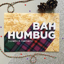 'Bah Humbug' Naughty Scottish Christmas Card by Hiya Pal