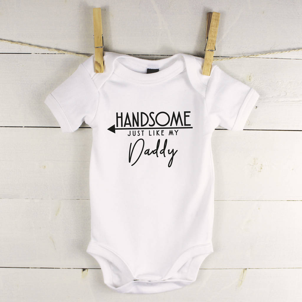 b72a69251 handsome just like my daddy babygrow by lovetree design ...