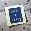 'Super Star Daddy/Dad' Birthday Card