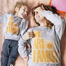 We Are Family Children's Slogan Sweatshirt