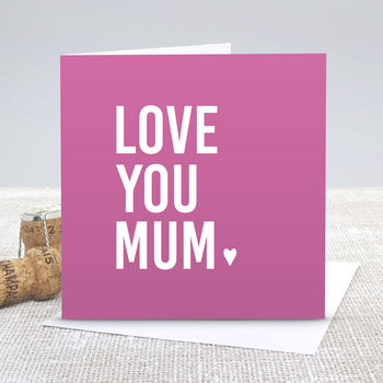 'Love You Mum' Pink Mother's Day Card
