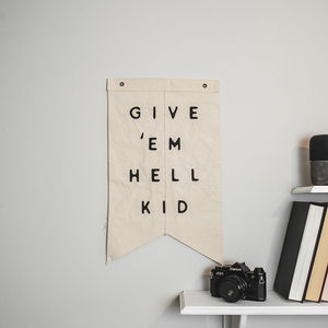 'Give 'Em Hell Kid' Wall Hanging Cotton Flag - baby's room