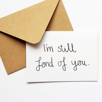 Funny Anniversary Card I'm Still Fond Of You'