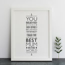 You Believed In Me Mum… Print