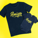 'Amigos' Father And Son T Shirt And Babygrow Set