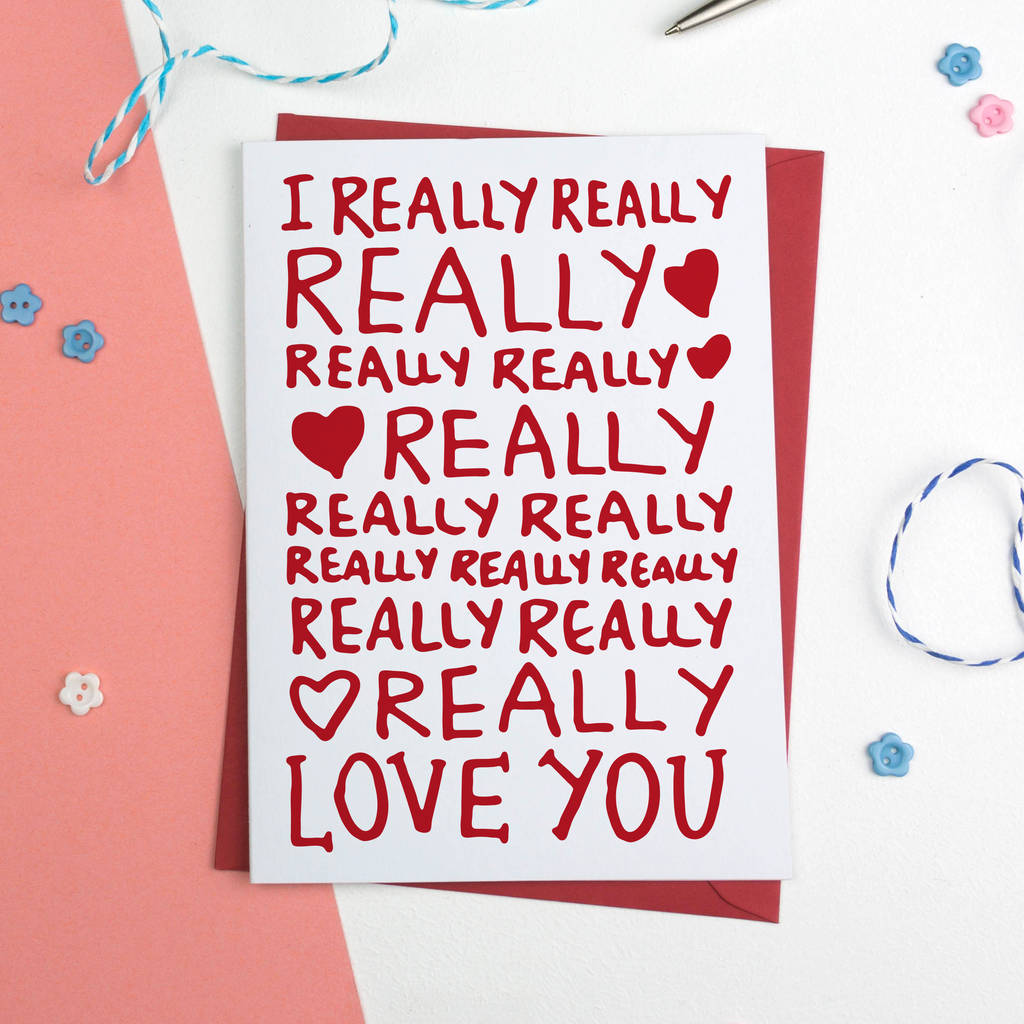 I Really Love You Romantic Birthday Or Anniversary Card By A Is For