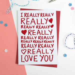 I Really Love You Romantic Birthday Or Anniversary Card - wedding, engagement & anniversary cards