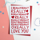 I Really Love You Romantic Birthday Or Anniversary Card