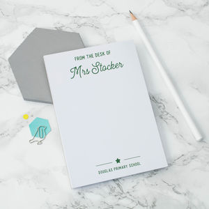 Personalised 'From The Desk Of…' A6 Teacher's Notepad - notepads & to do lists