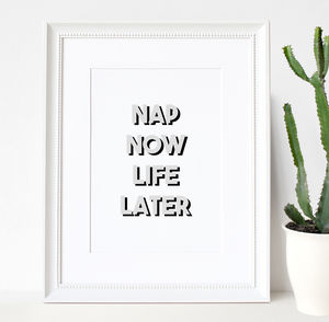 'Nap Now Life Later' Quote Print - whatsnew