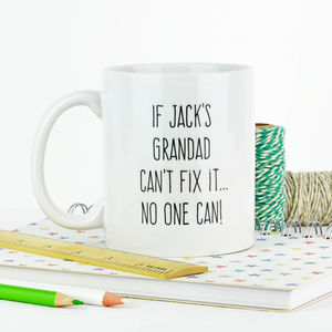 Personalised 'If Grandad Can't Fix It' Mug - gifts for him