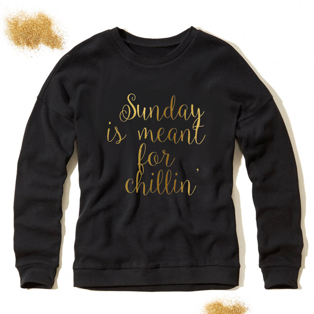 Sundays Are Meant For Chillin' Sweatshirt