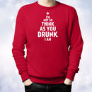 'I'm Not So Think as Drunk' Christmas Sweatshirt